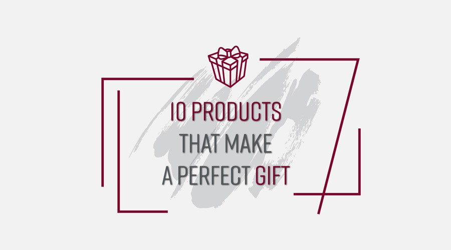 10 PRODUCTS THAT MAKE A PERFECT GIFT
